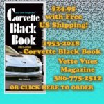 Order your new 1953 - 2018 Corvette Black Book by Mike Antonick in Vette Vues Magazine's store. $24.95 with Free Shipping in the United St